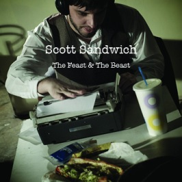 Scott Sandwich - The Feast & The Beast
